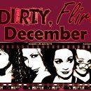 Dirty & Flirty December